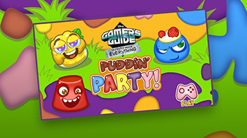 Gamer's Guide to Pretty Much Everything: Puddin' Party